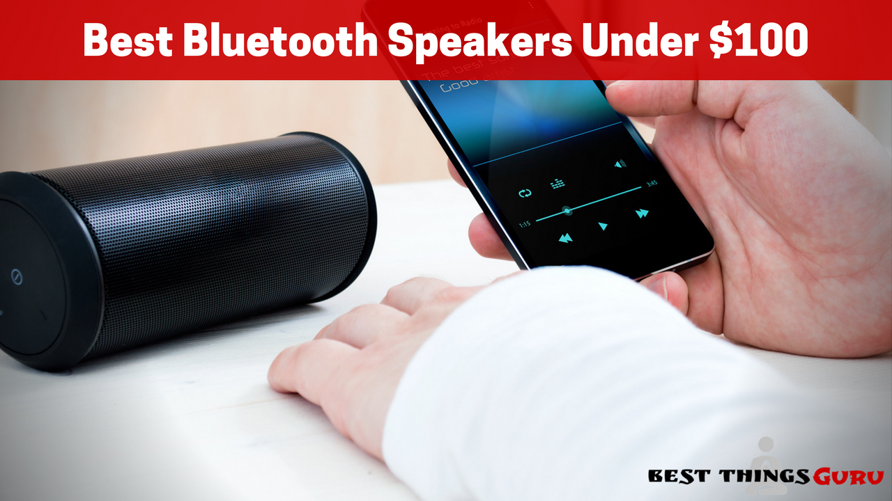 The Best Bluetooth Speakers Under 100 Product Reviews 2018