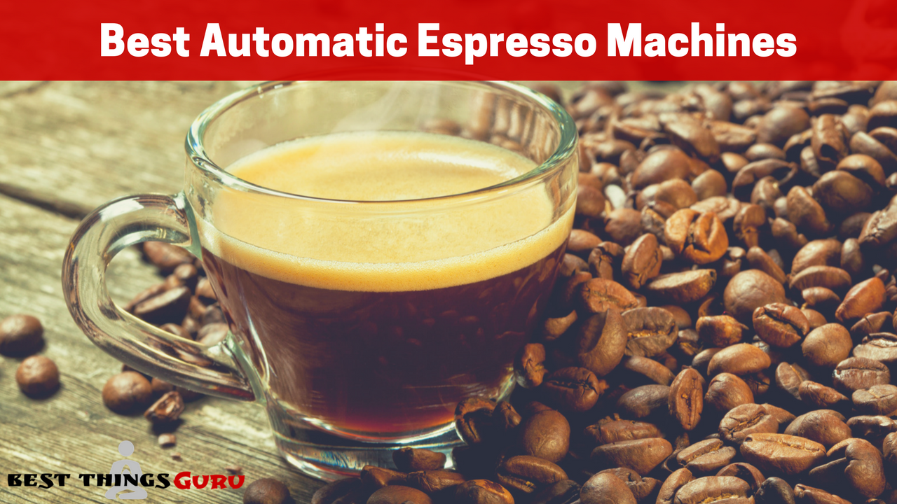 What S The Best Automatic Espresso Machine Product