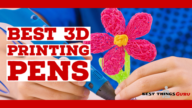 Best 3d Printing Pen Reviews